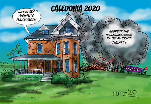 depicts large Victorian House under title Caledonia 2020 with a text bubble Not in my - epithet - backyard! In the background a group of Native Protestors, text in the smoke Respect the Haldiman Treaty