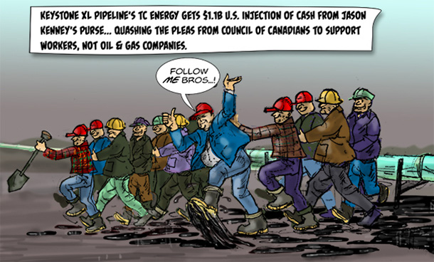 cartoon depicting Jason Kenney leading a group of oil pipeline workers with the cry, come on bros